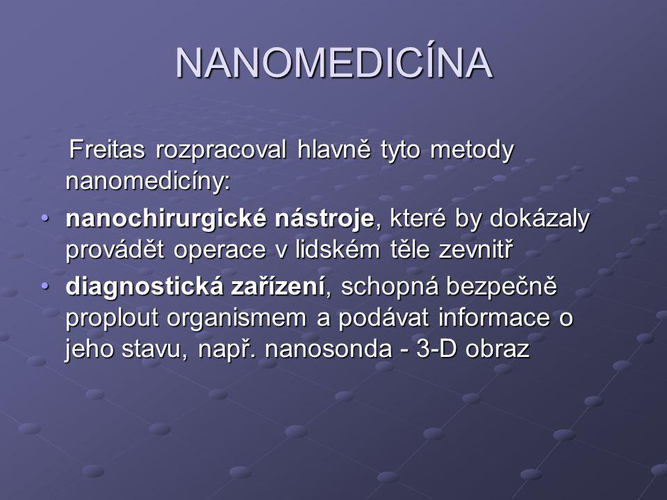 NANOMEDICÍNA Freitas rozpracoval hlavně tyto metody nanomedicíny: