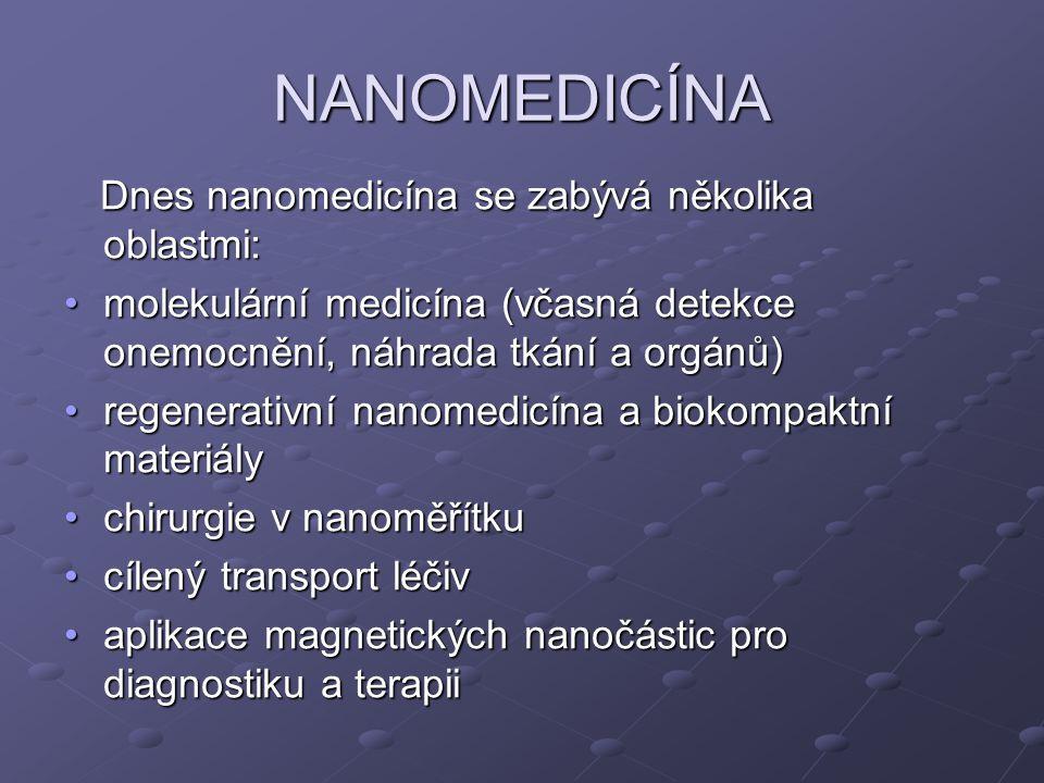 NANOMEDICÍNA Dnes nanomedicína se zabývá několika oblastmi:
