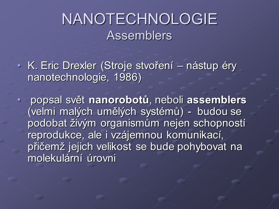 NANOTECHNOLOGIE Assemblers