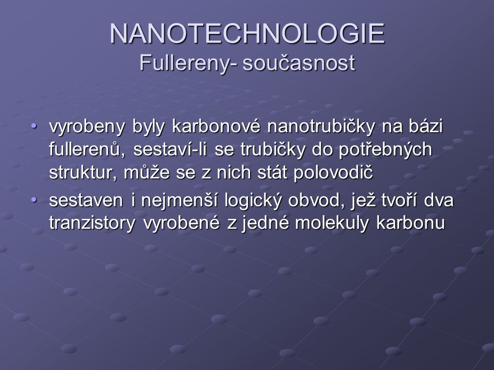 NANOTECHNOLOGIE Fullereny- současnost