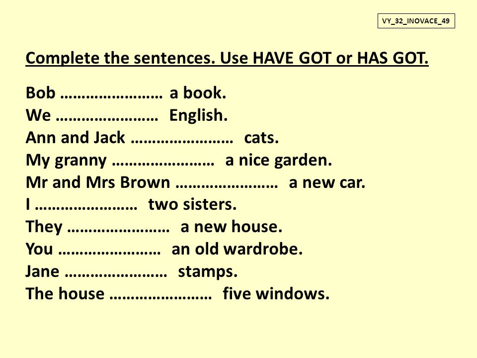 Complete the sentences. Use HAVE GOT or HAS GOT. Bob …………………… a book.