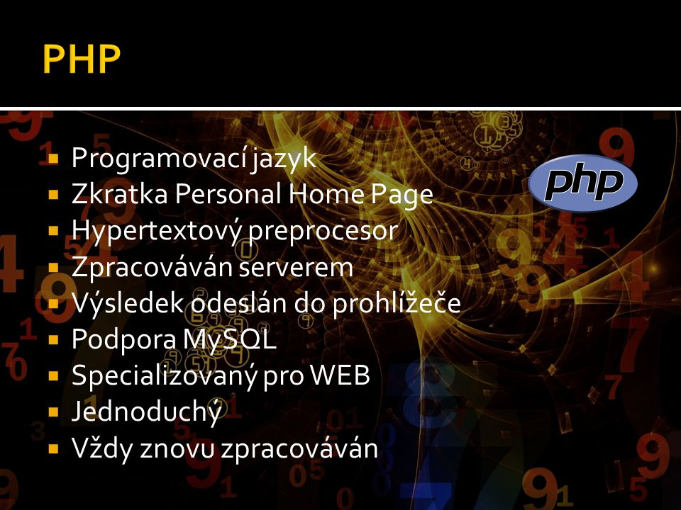 PHP Programovací jazyk Zkratka Personal Home Page