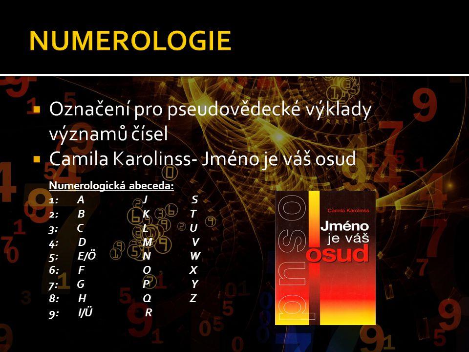 NUMEROLOGIE Označení pro pseudovědecké výklady významů čísel