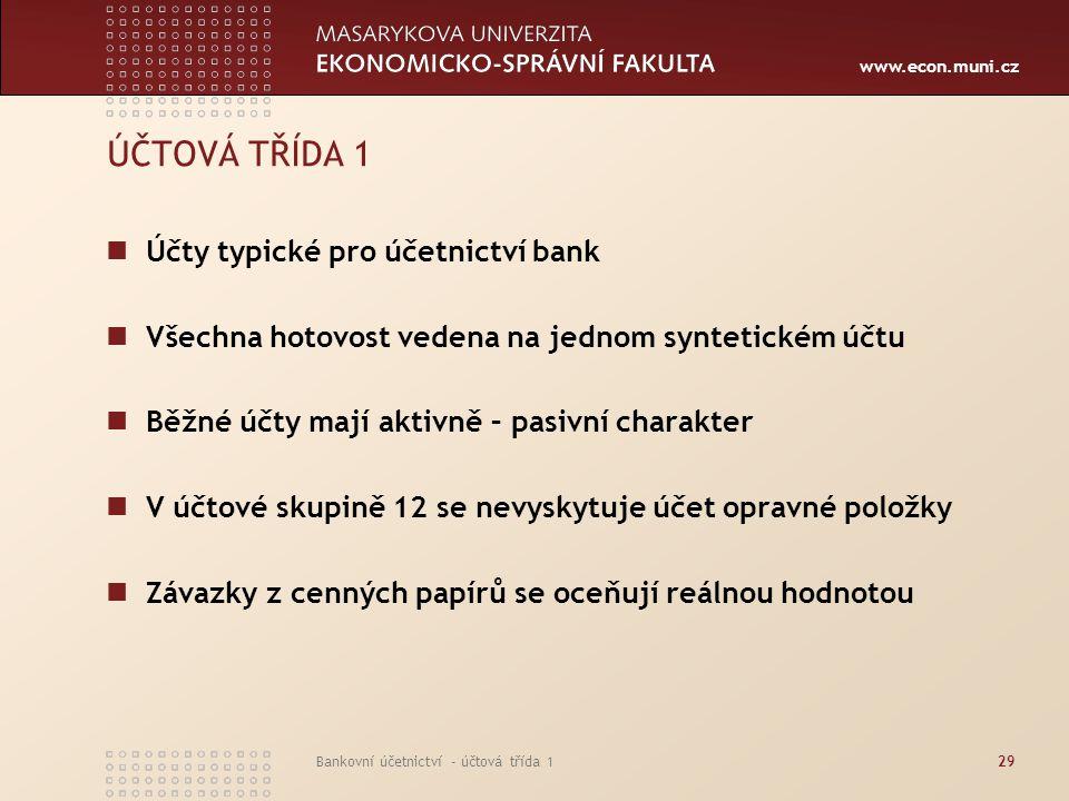 ÚČTOVÁ TŘÍDA 1 Účty typické pro účetnictví bank