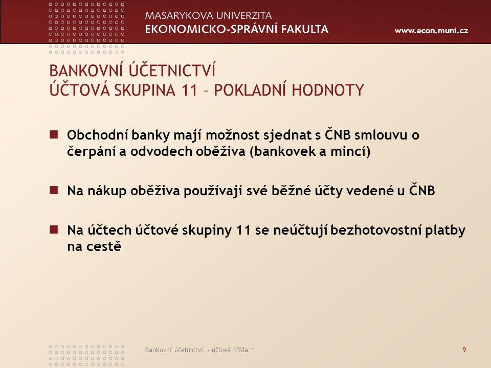 BANKOVNÍ ÚČETNICTVÍ ÚČTOVÁ SKUPINA 11 – POKLADNÍ HODNOTY