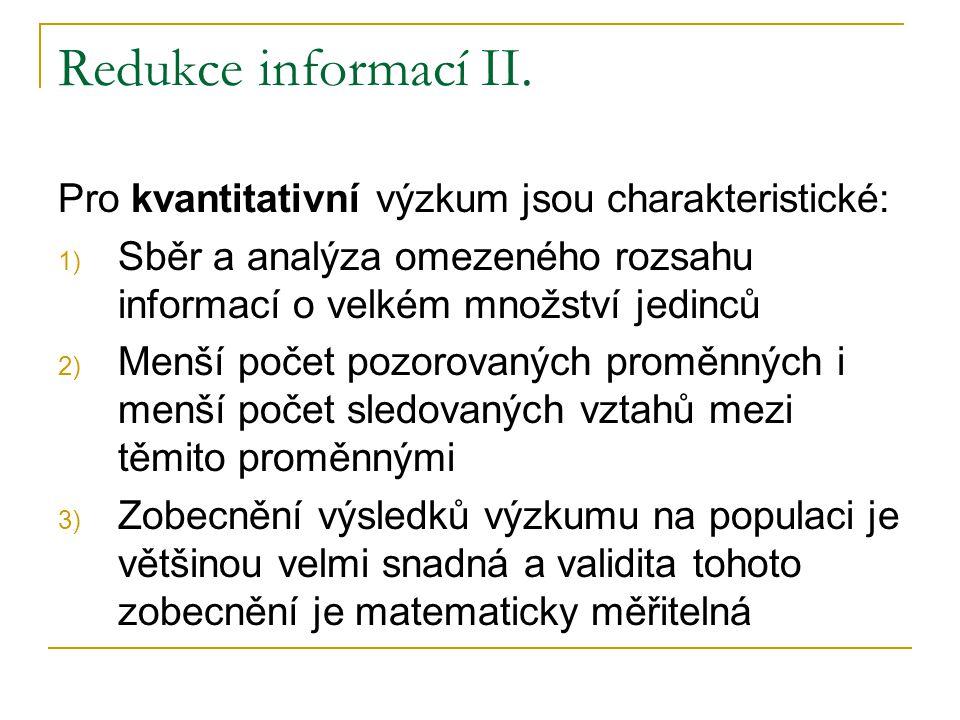 Redukce informací II. Pro kvantitativní výzkum jsou charakteristické:
