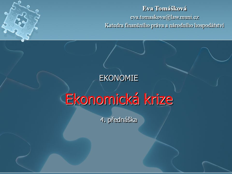 EKONOMIE Ekonomická krize 4. přednáška