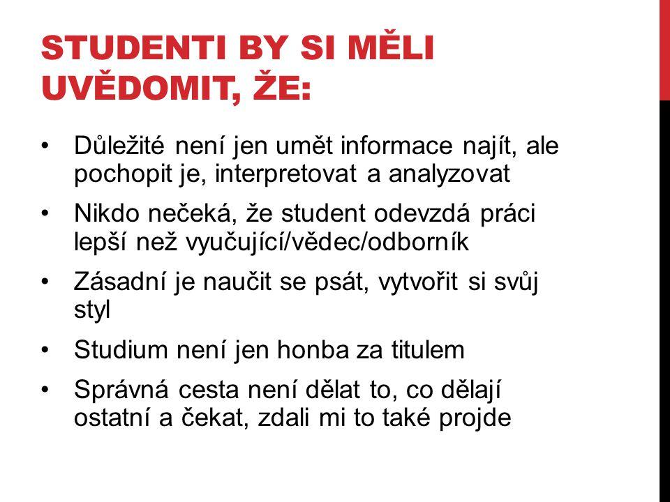 Studenti by si měli uvědomit, že: