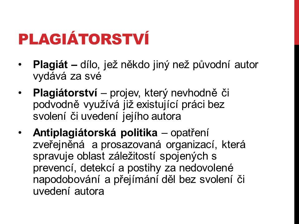 plagiátorství Plagiát – dílo, jež někdo jiný než původní autor vydává za své.