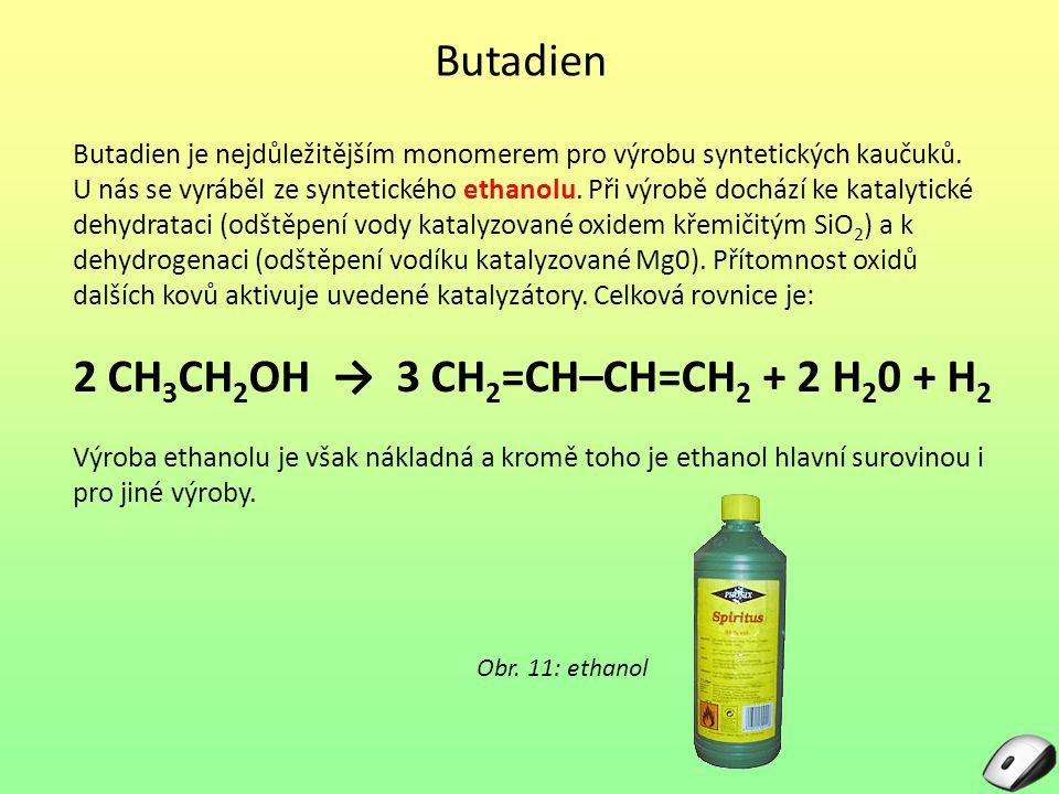 2 CH3CH2OH → 3 CH2=CH–CH=CH2 + 2 H20 + H2