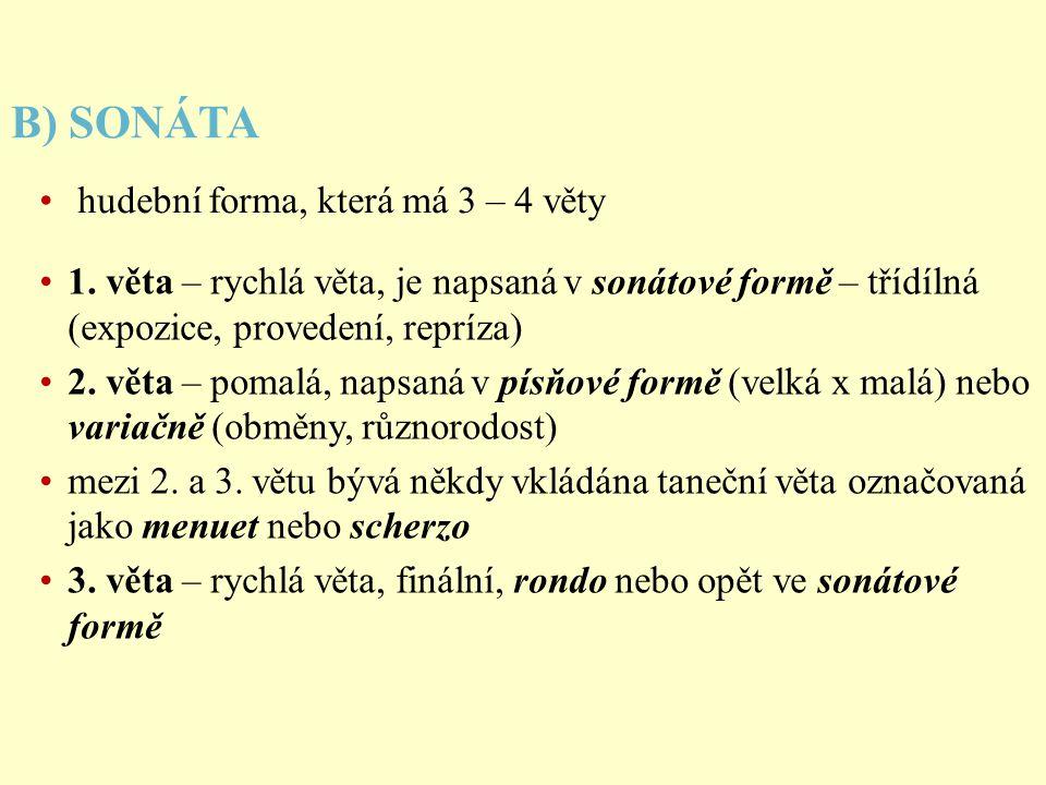 B) SONÁTA hudební forma, která má 3 – 4 věty