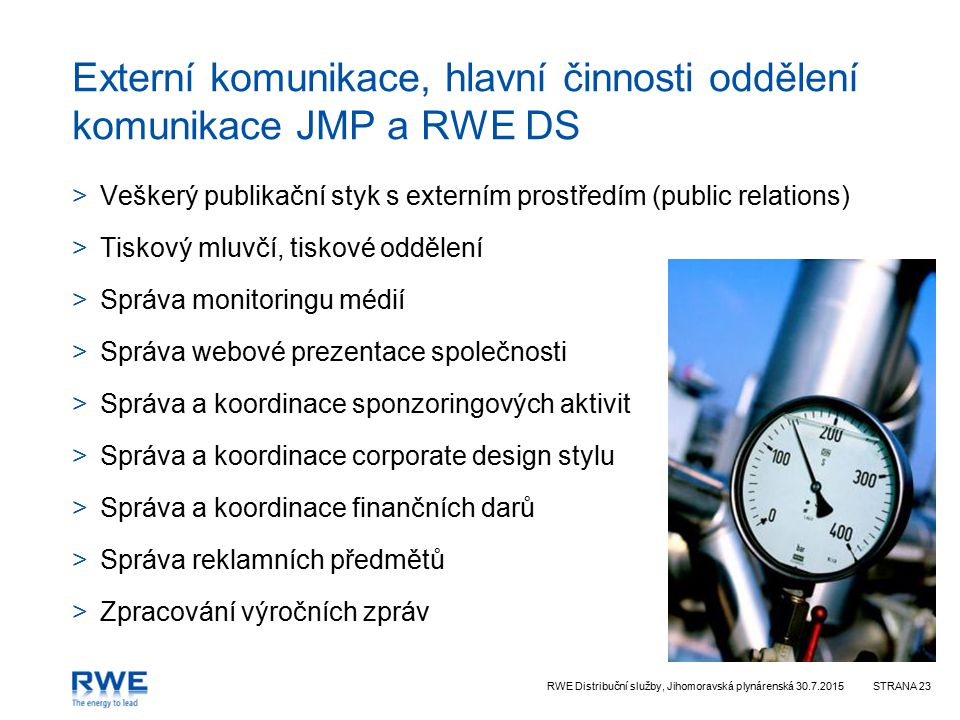 Externí komunikace, hlavní činnosti oddělení komunikace JMP a RWE DS