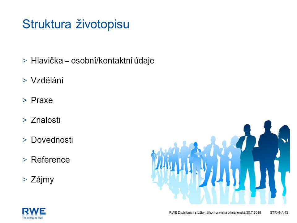 Struktura životopisu Hlavička – osobní/kontaktní údaje Vzdělání Praxe