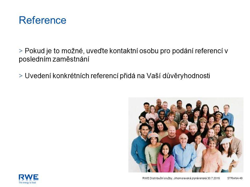Reference Pokud je to možné, uveďte kontaktní osobu pro podání referencí v posledním zaměstnání.