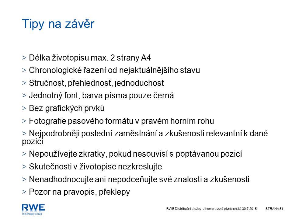 Tipy na závěr Délka životopisu max. 2 strany A4