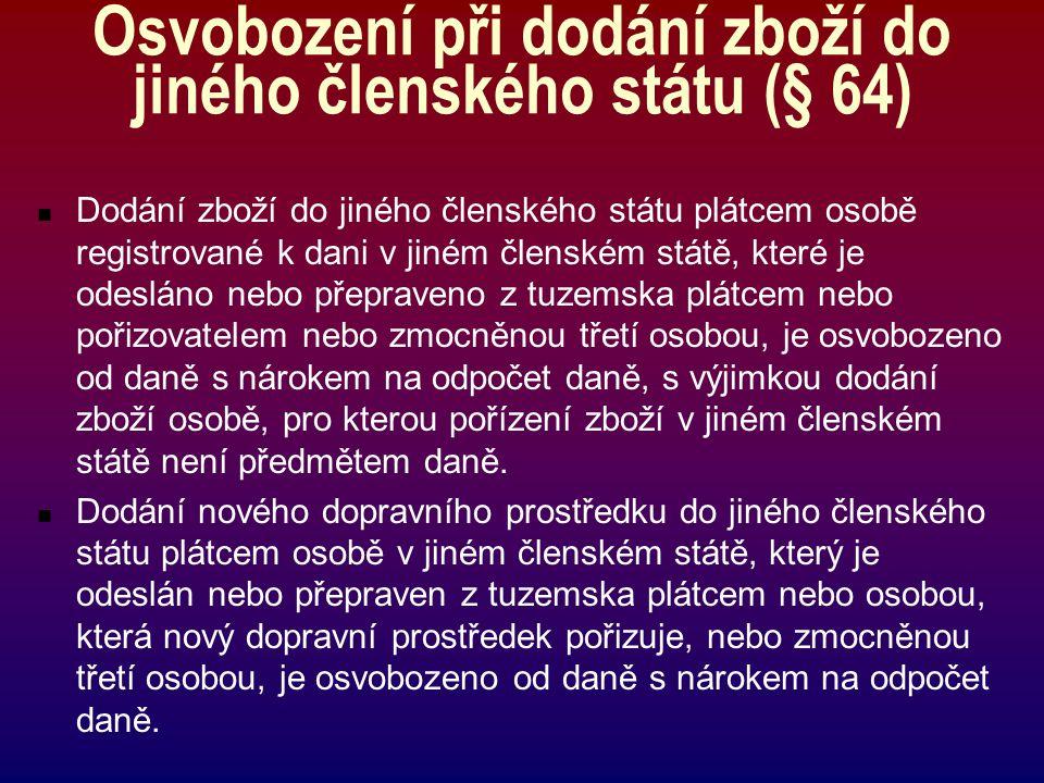 Osvobození při dodání zboží do jiného členského státu (§ 64)