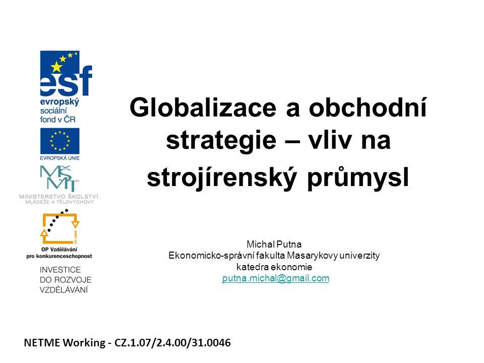 Globalizace a obchodní strategie – vliv na strojírenský průmysl