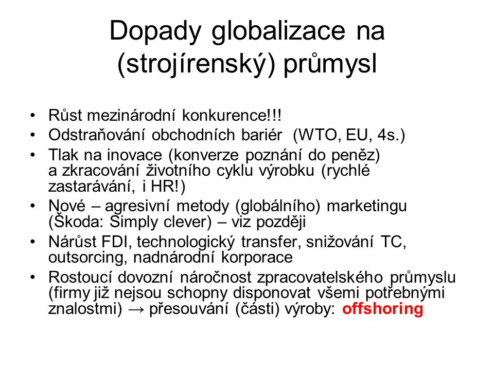 Dopady globalizace na (strojírenský) průmysl