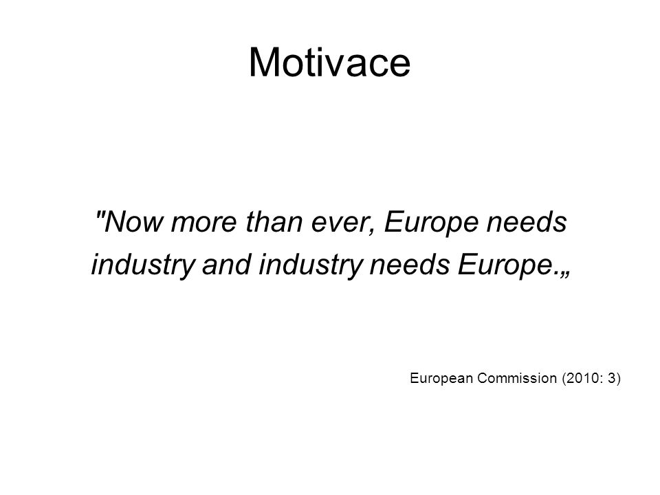 Motivace Now more than ever, Europe needs