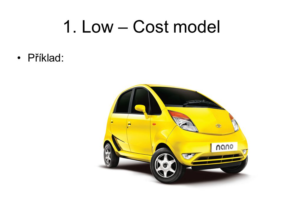 1. Low – Cost model Příklad: