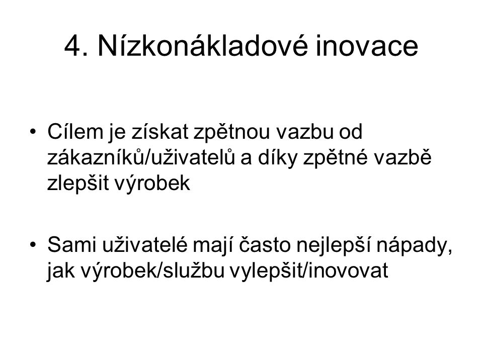 4. Nízkonákladové inovace