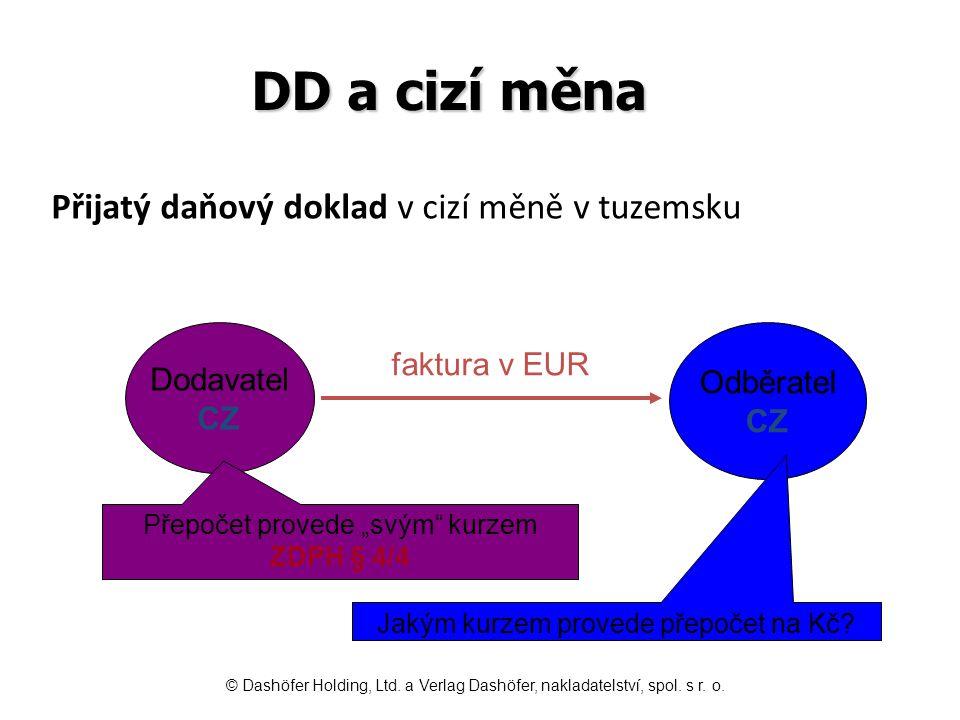 DD a cizí měna Přijatý daňový doklad v cizí měně v tuzemsku Dodavatel