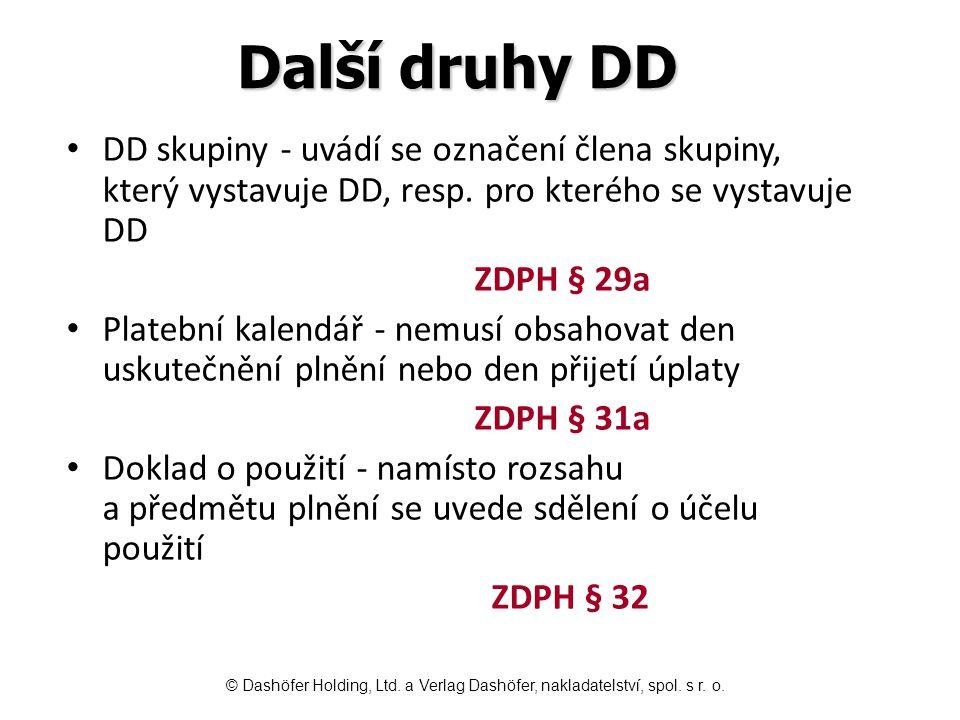 Další druhy DD DD skupiny - uvádí se označení člena skupiny, který vystavuje DD, resp. pro kterého se vystavuje DD.