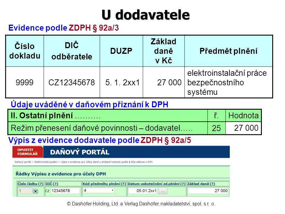 U dodavatele Evidence podle ZDPH § 92a/3 Číslo dokladu DIČ odběratele