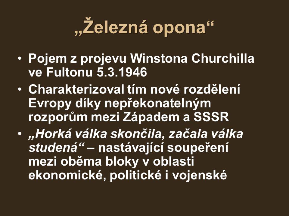 """""""Železná opona Pojem z projevu Winstona Churchilla ve Fultonu 5.3.1946."""