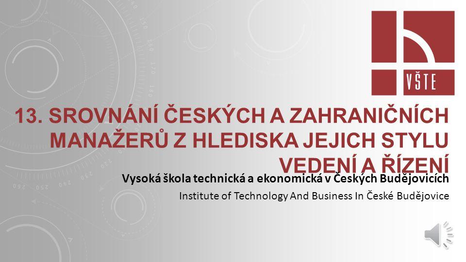 13. Srovnání českých a zahraničních manažerů z hlediska jejich stylu vedení a řízení