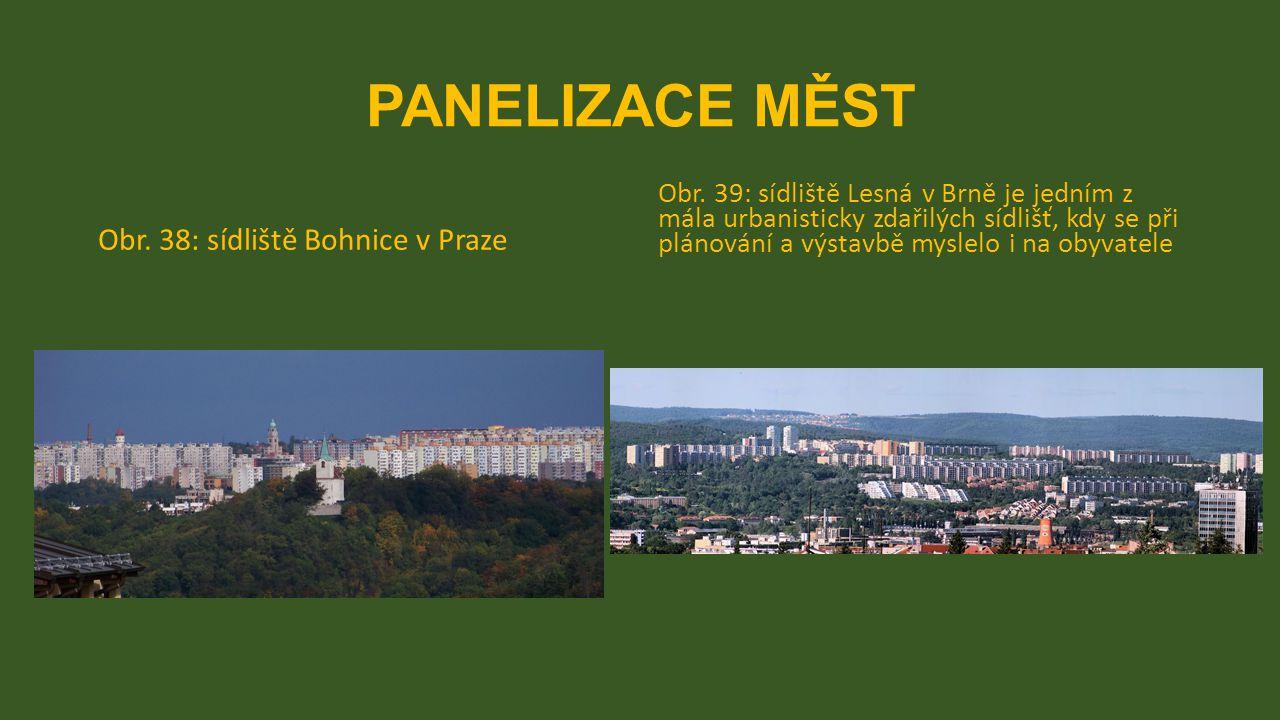 PANELIZACE MĚST Obr. 38: sídliště Bohnice v Praze