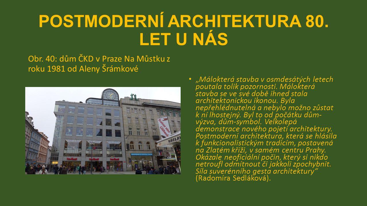 POSTMODERNÍ ARCHITEKTURA 80. LET U NÁS