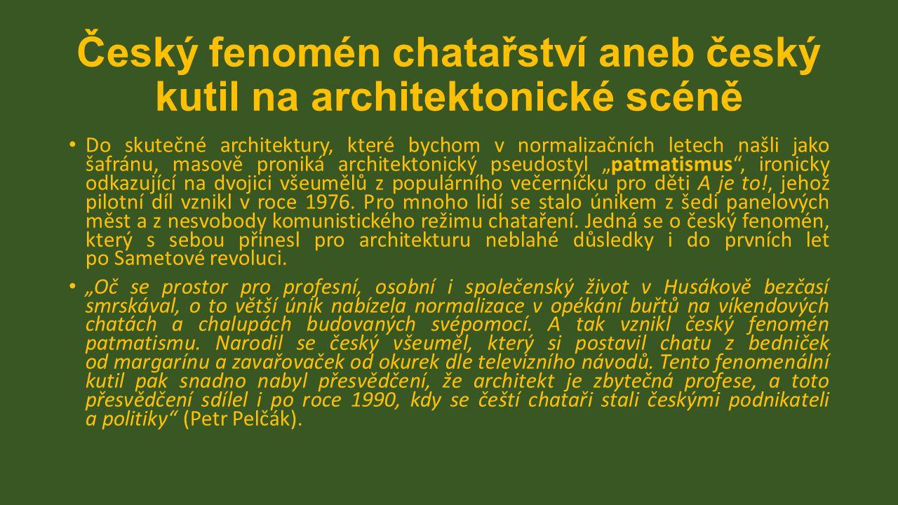 Český fenomén chatařství aneb český kutil na architektonické scéně