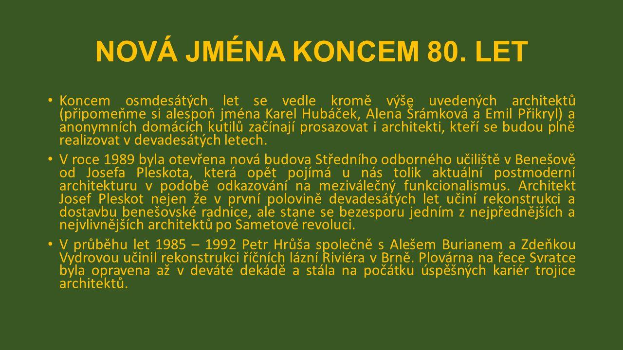 NOVÁ JMÉNA KONCEM 80. LET