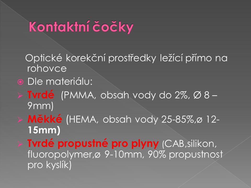 Kontaktní čočky Tvrdé (PMMA, obsah vody do 2%, Ø 8 –9mm)