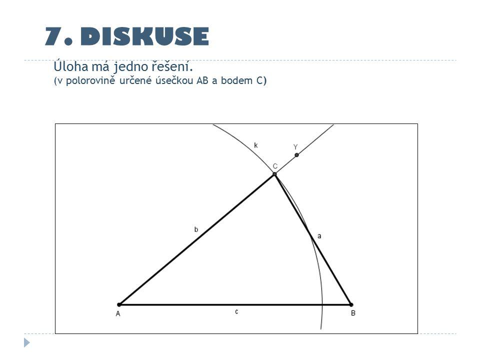 7. DISKUSE Úloha má jedno řešení. (v polorovině určené úsečkou AB a bodem C)