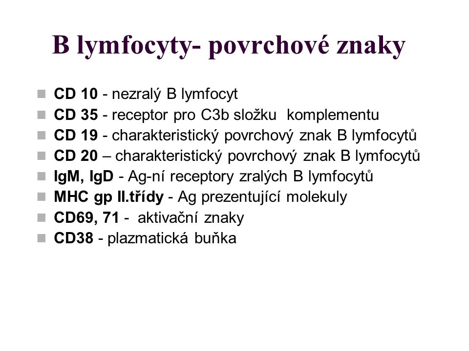 B lymfocyty- povrchové znaky