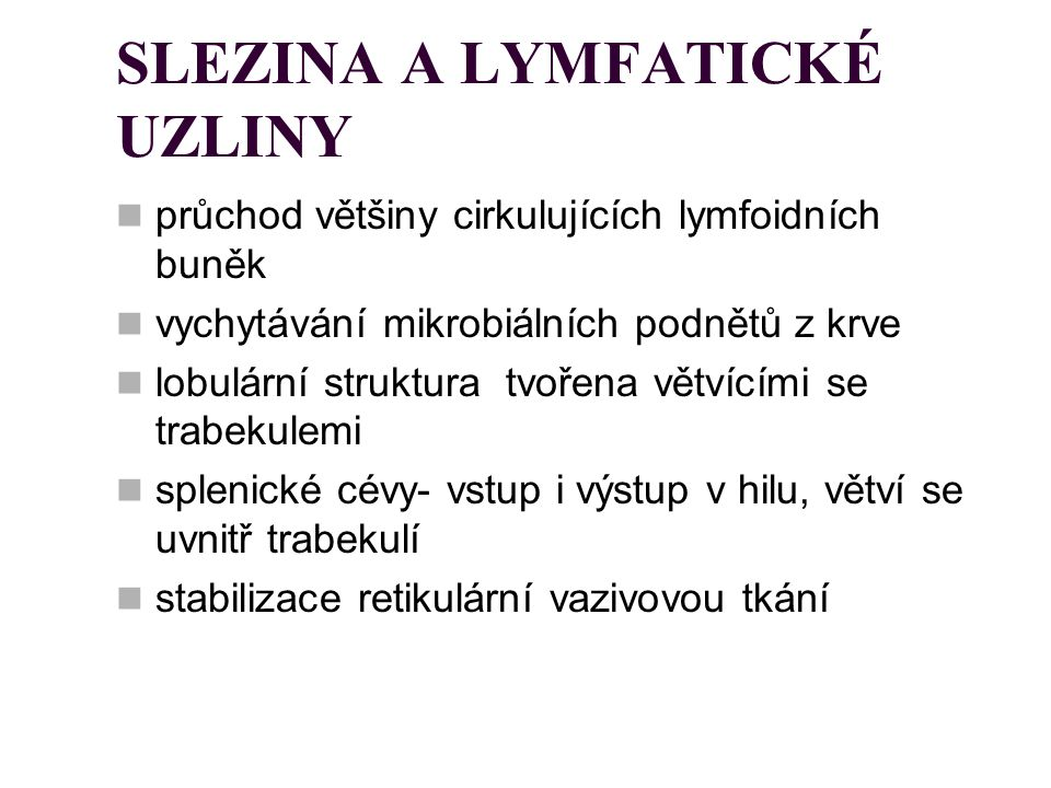SLEZINA A LYMFATICKÉ UZLINY