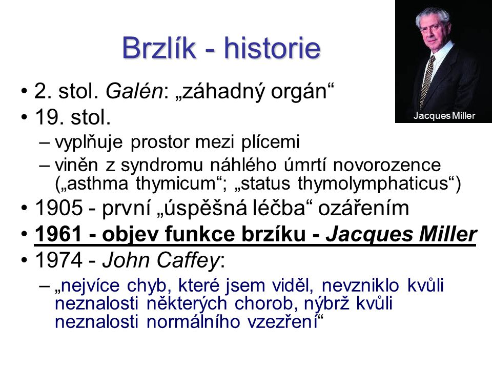 "Brzlík - historie 2. stol. Galén: ""záhadný orgán 19. stol."