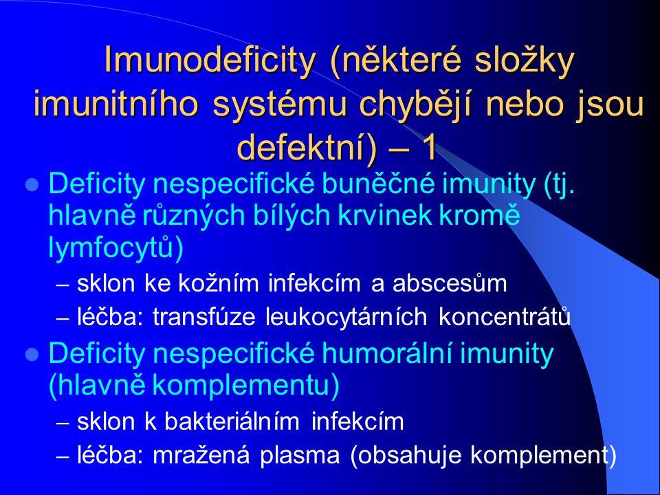 Imunodeficity (některé složky imunitního systému chybějí nebo jsou defektní) – 1