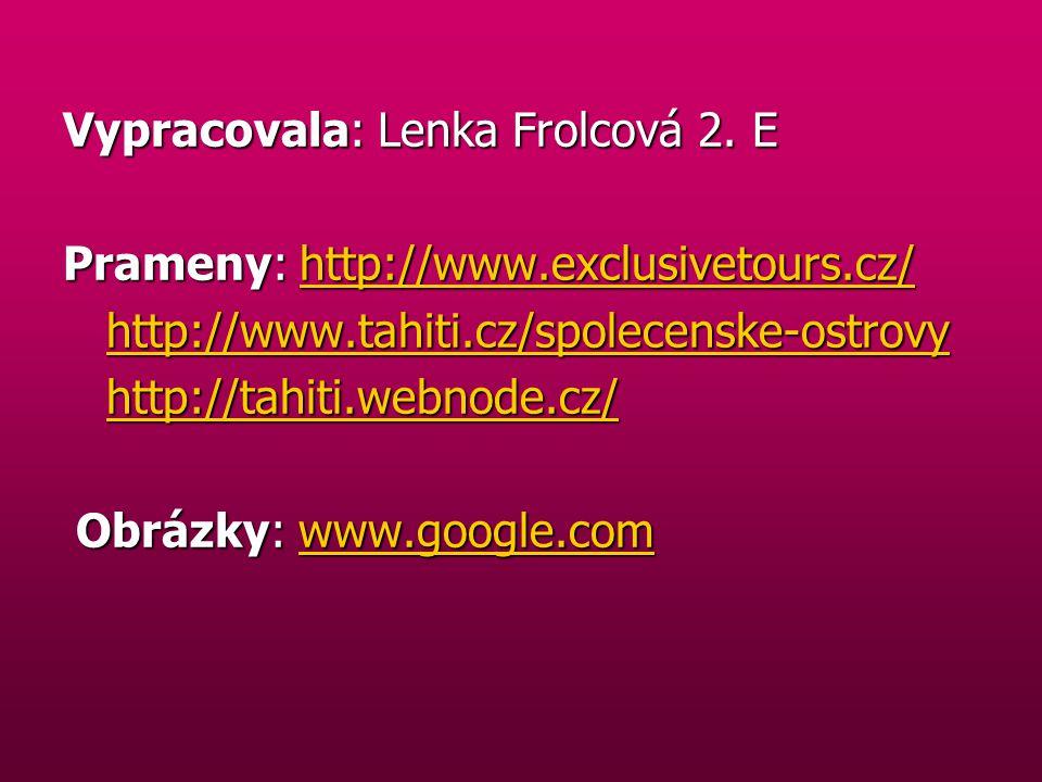 Vypracovala: Lenka Frolcová 2. E