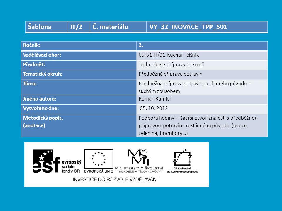Šablona III/2 Č. materiálu VY_32_INOVACE_TPP_501 Ročník: 2.