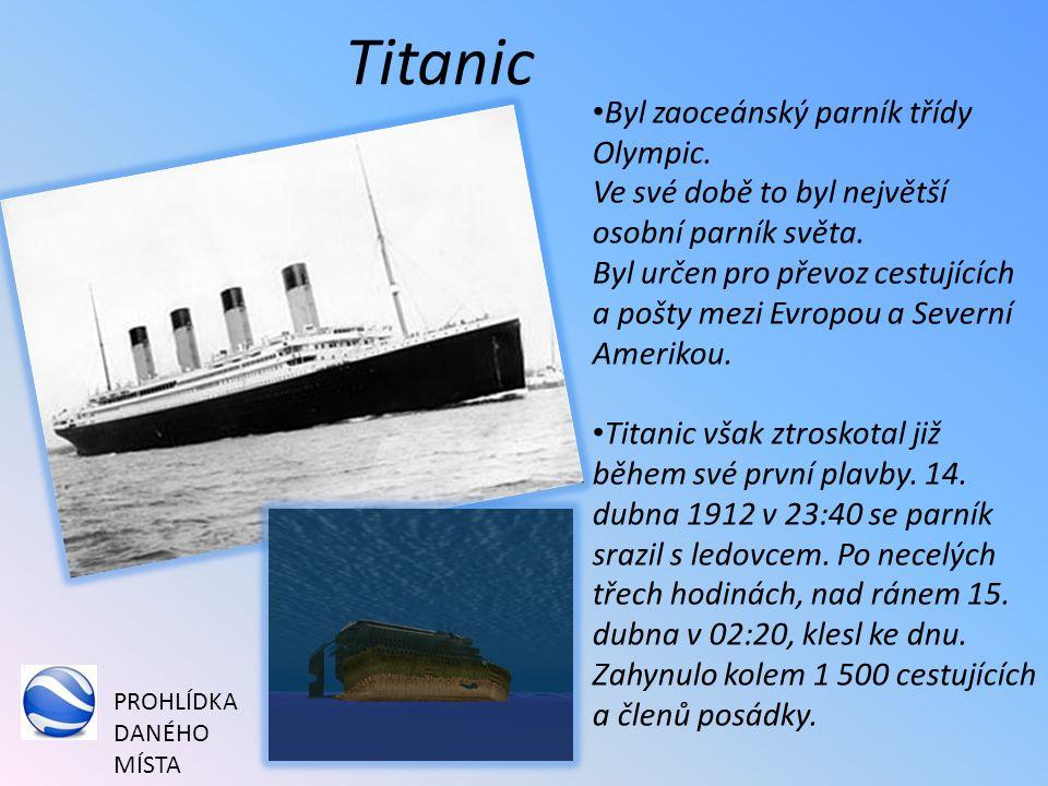 Titanic Byl zaoceánský parník třídy Olympic.