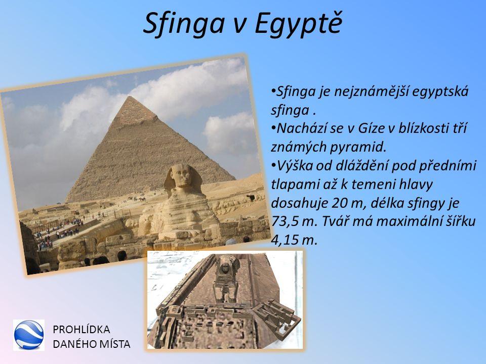 Sfinga v Egyptě Sfinga je nejznámější egyptská sfinga .