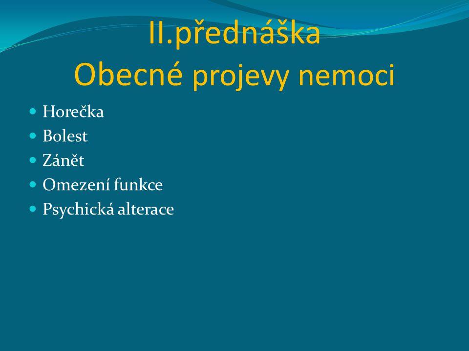 II.přednáška Obecné projevy nemoci