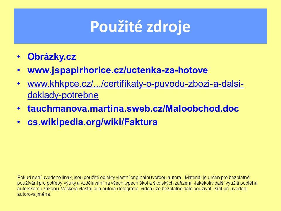 Použité zdroje Obrázky.cz www.jspapirhorice.cz/uctenka-za-hotove