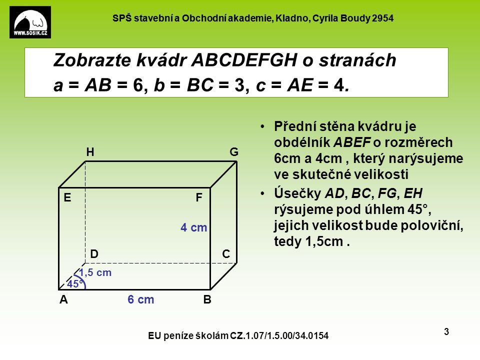 Zobrazte kvádr ABCDEFGH o stranách a = AB = 6, b = BC = 3, c = AE = 4.