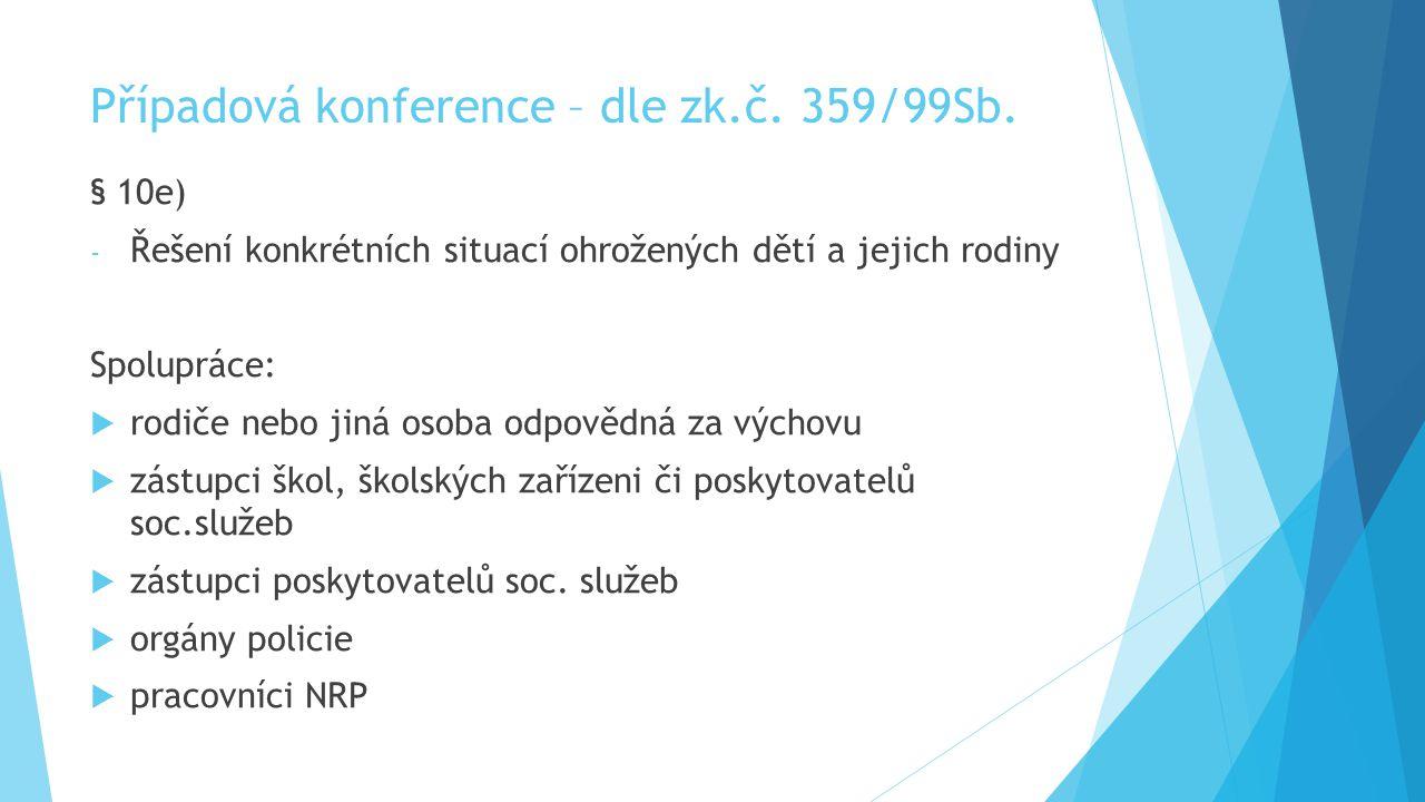 Případová konference – dle zk.č. 359/99Sb.