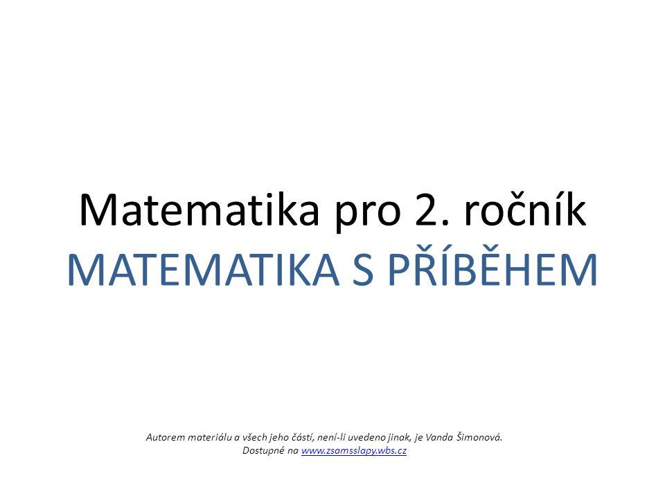 Matematika pro 2. ročník MATEMATIKA S PŘÍBĚHEM