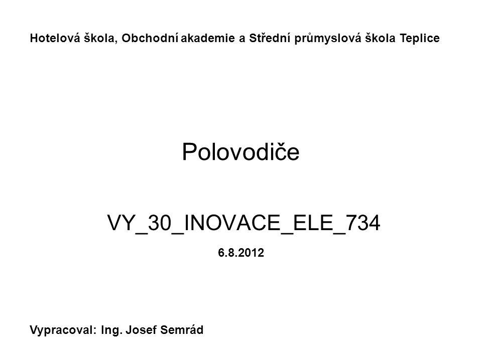 Polovodiče VY_30_INOVACE_ELE_734